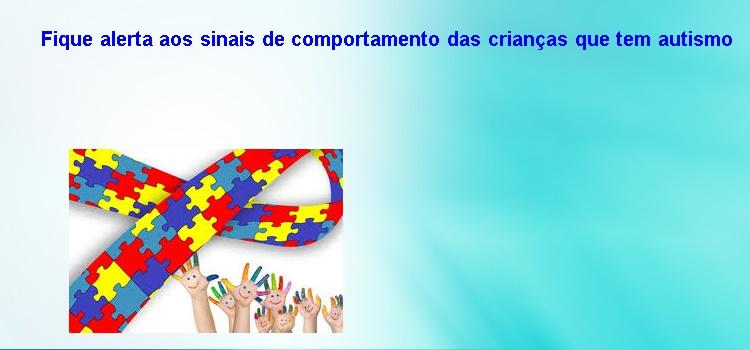 Fique alerta aos sinais de comportamento das crianças que tem autismo – TDAH