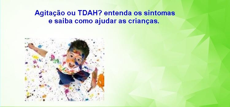 Agitação ou TDAH? entenda os sintomas e saiba como ajudar as crianças.