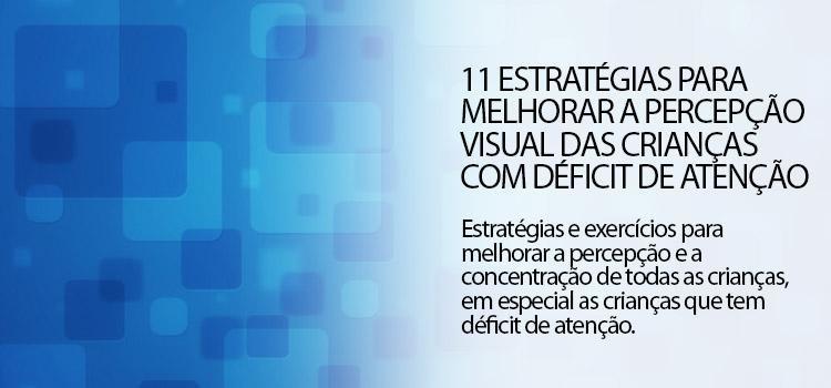 11 estratégias para melhorar a percepção visual das crianças com déficit de atenção
