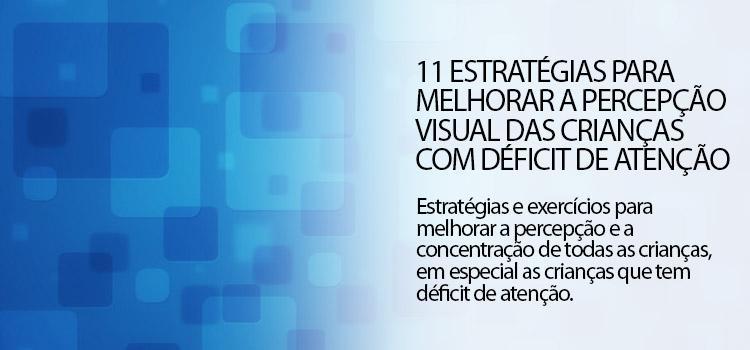 11 estratégias para melhorar o déficit de atenção