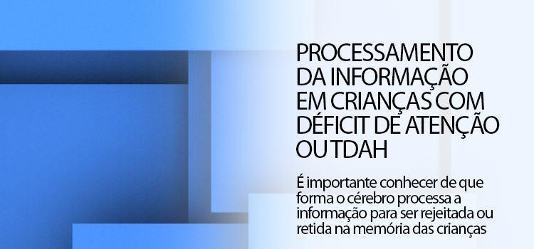 Procesamento da informação crianças tdah