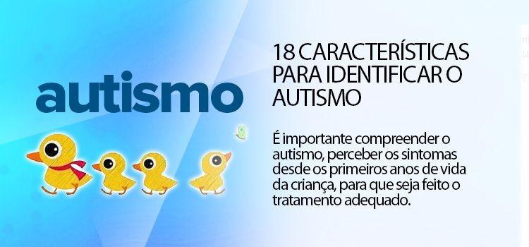 18 características para identificar o autismo