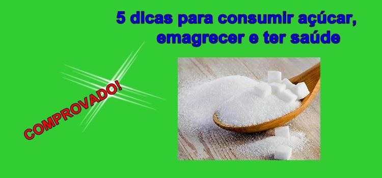 5 dicas para consumir açúcar, emagrecer e ter saúde