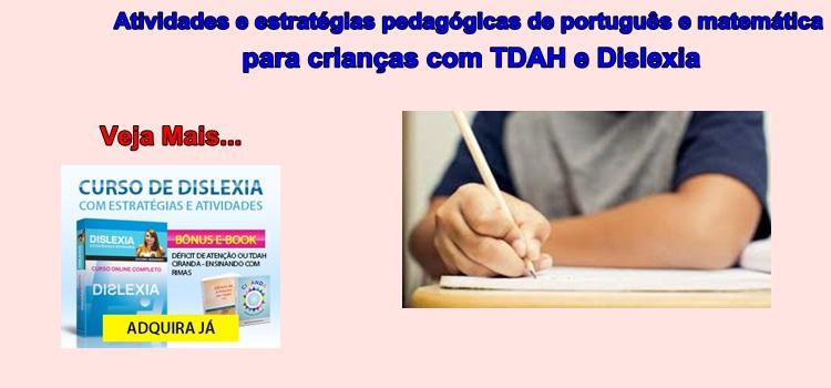 Atividades e estratégias pedagógicas de português e matemática para crianças com TDAH e Dislexia