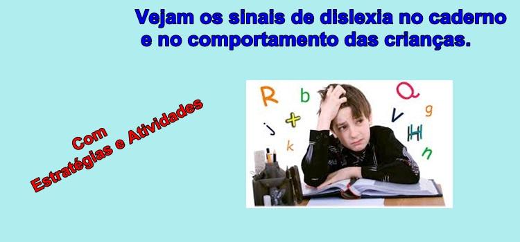 Vejam os sinais de dislexia no caderno e no comportamento das crianças. Atividades e estratégias dislexia e TDAH