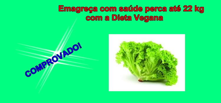 Emagreça com saúde perca até 22 kg com a Dieta Vegana