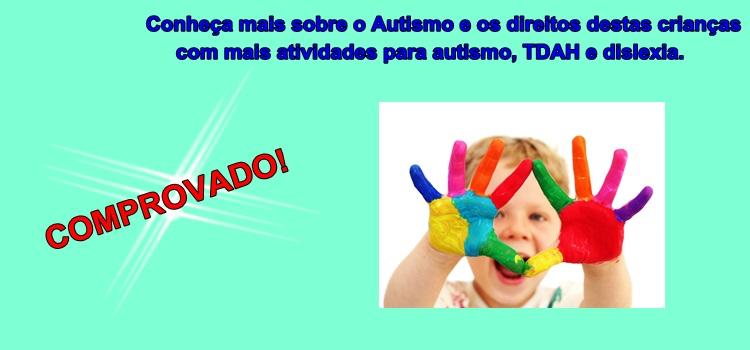 Conheça mais sobre o Autismo e os direitos destas crianças com mais atividades para autismo, TDAH e dislexia