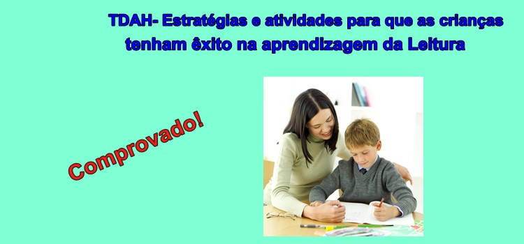 TDAH – Estratégias e atividades para que as crianças tenham êxito na aprendizagem da leitura