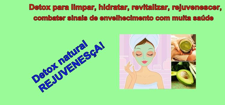 Detox para limpar, hidratar, revitalizar, rejuvenescer, combater sinais de envelhecimento com muita saúde