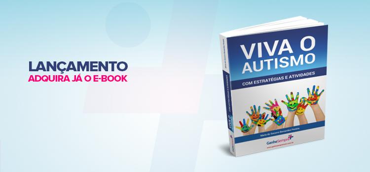 TDAH – Lançamento do mais novo e-book: Viva o autismo com estratégias e atividades
