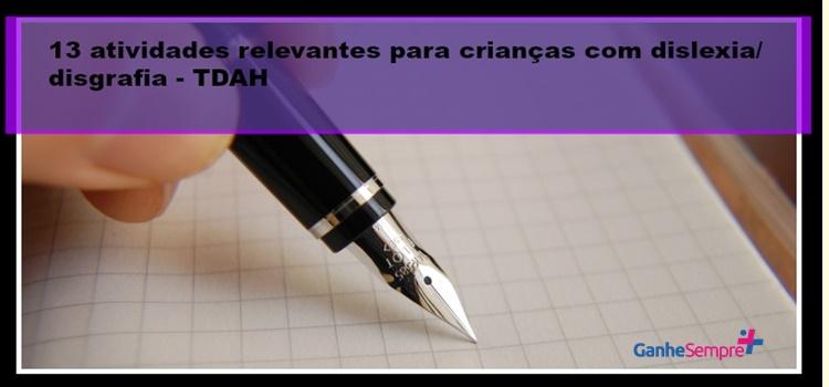 13 atividades relevantes para crianças com dislexia/disgrafia – TDAH