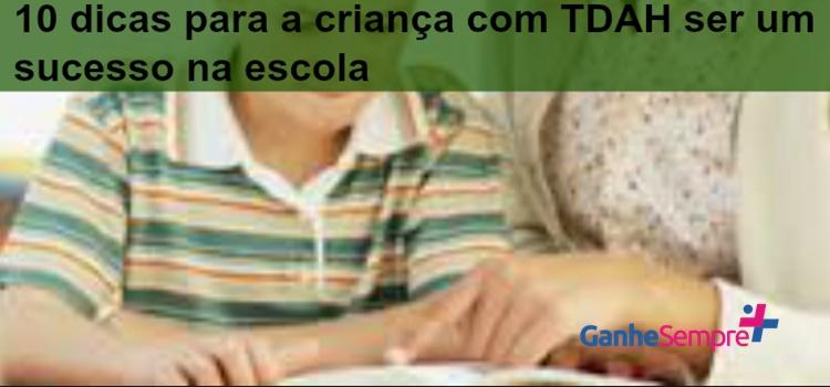 10 dicas para a criança com TDAH ser um sucesso na escola