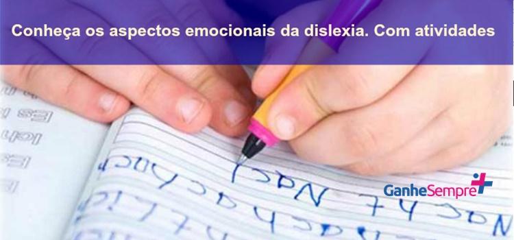 TDAH – Conheça os aspectos emocionais da dislexia. Com atividades