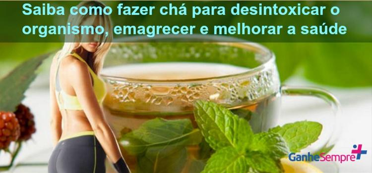 Saiba como fazer chá para desintoxicar o organismo, emagrecer e melhorar a saúde