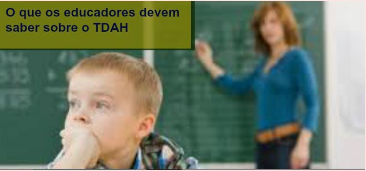 O que os educadores devem saber sobre o TDAH – com atividades