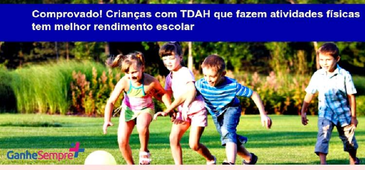Comprovado! Crianças com TDAH que fazem atividades físicas tem melhor rendimento escolar
