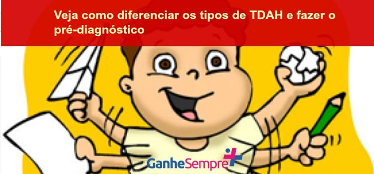 Veja como diferenciar os tipos de TDAH e fazer o pré-diagnóstico – Com atividade