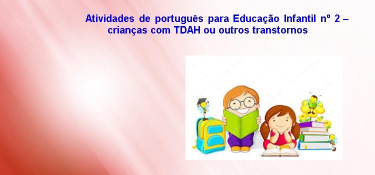 Atividades de português para Educação Infantil nº 2 – crianças com TDAH ou outros transtornos